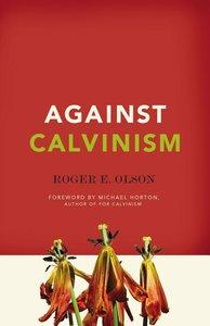 AGAINST CALVINISM (P)