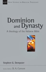 DOMINION & DYNASTY: THEOLOGY OF HEBREW BIBLE