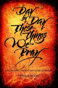 DAY BY DAY THESE THINGS WE PRAY