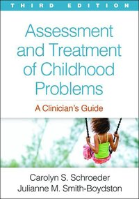 ASSESSMENT & TREATMENT OF CHILDHOOD PROBLEMS